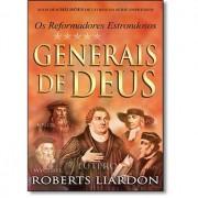 GENERAIS DE DEUS REFORMADORES ESTRONDOSOS - ROBERTS LIARDON