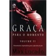 GRACA PARA O MOMENTO VOL 2 - MAX LUCADO