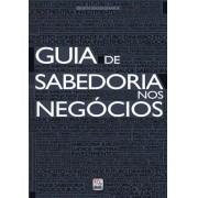 GUIA DE SABEDORIA NOS NEGOCIOS - BRIAN BANASHAK