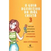 GUIA DEFINITIVO DA MAE CRISTA 3 - ERIN MACPHERSON