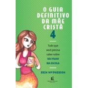 GUIA DEFINITIVO DA MAE CRISTA 4 - ERIN MACPHERSON