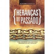 HERANCAS DO PASSADO - ALCIONE EMERICH
