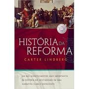 HISTORIA DA REFORMA - CARTER LINDBERG
