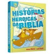 HISTORIAS HEROICAS DA BIBLIA - DIANE STORTZ