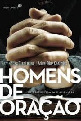 HOMENS DE ORACAO - HERNANDES DIAS LOPES