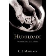 HUMILDADE VERDADEIRA GRANDEZA - C J MAHANEY