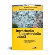 INTRODUCAO A COSMOVISAO CRISTA - MICHAEL W GOHEEN