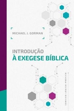 INTRODUCAO A EXEGESSE BIBLICA - MICHAEL J GORMAN