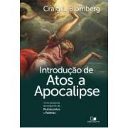 INTRODUCAO DE ATOS A APOCALIPSE UMA PESQUISA - CRAIG L BLOMBERG