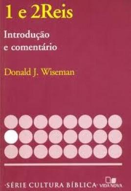 INTRODUCAO E COMENTARIO AT 1 E 2 REIS - DONALD J WISEMAN
