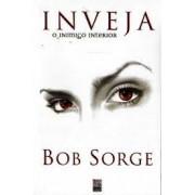 INVEJA O INIMIGO INTERIOR - BOB SORGE