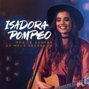 ISADORA POMPEO - PRA TE CONTAR OS MEUS SEGREDOS CD
