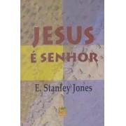 JESUS E SENHOR - E STANLEY JONES