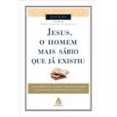 JESUS O HOMEM MAIS SABIO QUE EXISTIU - STEVEN SCOTT