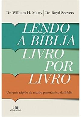 LENDO A BIBLIA LIVRO POR LIVRO - DR WILLIAM H MARTY