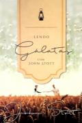 LENDO GALATAS - JOHN STOTT