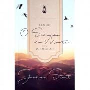 LENDO O SERMAO DO MONTE - JOHN STOTT