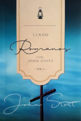 LENDO ROMANOS VOL 1 - JOHN STOTT
