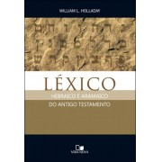 LEXICO HEBRAICO E ARAMAICO DO AT - WILLIAM L HOLLADAY