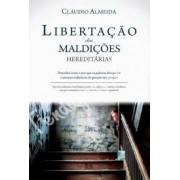 LIBERTACAO DAS MALDICOES HEREDITARIAS - CLAUDIO ALMEIDA