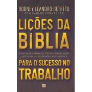 LICOES DA BIBLIA PARA O SUCESSO NO TRABALHO - RODNEY LEANDRO