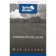 LICOES DE VIDA NT EVANGELHO DE LUCAS - MAX LUCADO