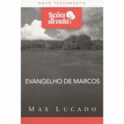 LICOES DE VIDA NT EVANGELHO DE MARCOS - MAX LUCADO
