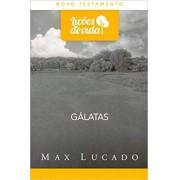LICOES DE VIDA NT GALATAS - MAX LUCADO