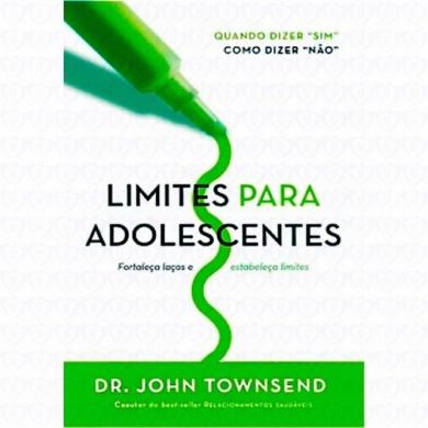 LIMITES PARA ADOLESCENTES - DR JOHN TOWNSEND