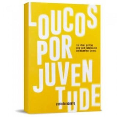 LOUCOS POR JUVENTUDE - LUCINHO BARRETO
