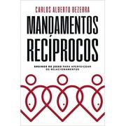 MANDAMENTOS RECIPROCOS - CARLOS ALBERTO BEZERRA