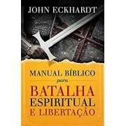 MANUAL BIBLICO PARA BATALHA ESPIRITUAL E LIBERTACAO - JOHN ECKHARDT