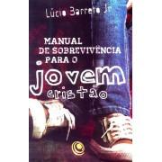 MANUAL DE SOBREVIVENCIA PARA O JOVEM CRISTAO - LUCINHO BARRETO