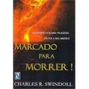 MARCADO PARA MORRER - CHARLES R SWINDOLL