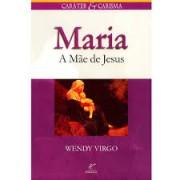 MARIA A MAE DE JESUS - WENDY VIRGO
