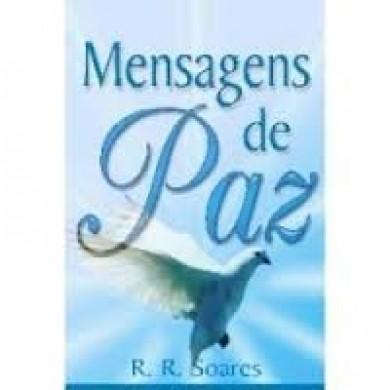 MENSAGENS DE PAZ - R R  SOARES
