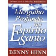 MERGULHO PROFUNDO NO ESPIRITO SANTO - BENNY HINN