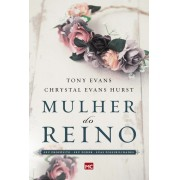 MULHER DO REINO - TONY EVANS CHRYSTAL EVANS HURST