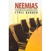 NEEMIAS E A DINAMICA DA LIDERANCA EFICAZ - CYRIL BARBER