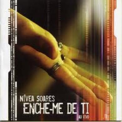 NIVEA SOARES ENCHE ME DE TI CD