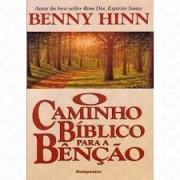O CAMINHO BIBLICO PARA A BENCAO BOLSO - BENNY HINN