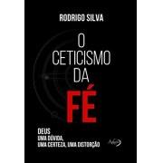 O CETICISMO DA FE DEUS UMA DUVIDA - RODRIGO SILVA