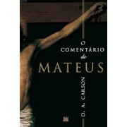 O COMENTARIO DE MATEUS - D A CARSON