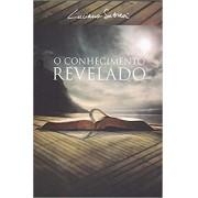 O CONHECIMENTO REVELADO - LUCIANO SUBIRA