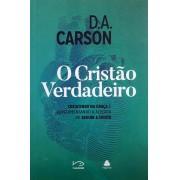 O CRISTAO VERDADEIRO - D A CARSON