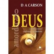 O DEUS AMORDACADO O CRISTIANISMO CONFRONTA - D A CARSON