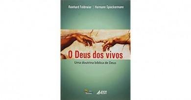 O DEUS DOS VIVOS UMA DOUTRINA BIBLICA - REINHARD FELDMEIER