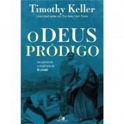 O DEUS PRODIGO - TIMOTHY KELLER
