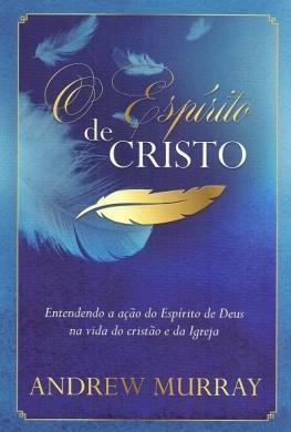 O ESPIRITO DE CRISTO - ANDREW MURRAY