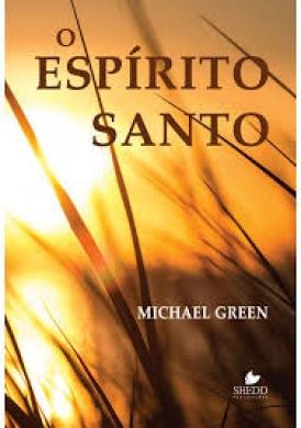 O ESPIRITO SANTO - MICHAEL GREEN